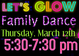 Let's Glow Family Dance - 3-12-20